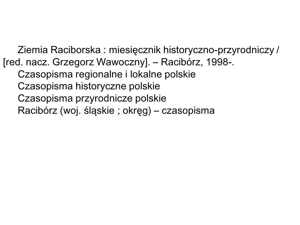 Ziemia Raciborska : miesięcznik historyczno-przyrodniczy / [red. nacz